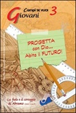 Progetta con dio... Abita il futuro!. Vol. 3: Giovani e la fede e il coraggio di Abramo Libro di  Laura Cenci, Walter Lobina