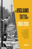 «Vogliamo tutto». 1968-2018 Libro di