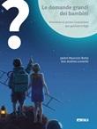 Le domande grandi dei bambini. Itinerario di prima Comunione per genitori e figli. Vol. 1-3: Libro di  Maurizio Botta, Andrea Lonardo