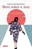 Dove sorge il sole la vita rinasce Libro di  Nadia Zandomeneghi