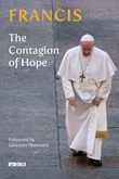 The contagion of hope Libro di Francesco (Jorge Mario Bergoglio)
