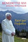 Fatti per l'Infinito Libro di Benedetto XVI (Joseph Ratzinger)