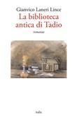 La biblioteca antica di Tadio Libro di  Gianvico Laneri Lince
