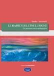 Le radici dell'inclusionne. Un percorso socio-pedagogico Libro di  Sandra Ciarcianelli