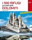 I 100 rifugi più belli delle Dolomiti Libro di  Stefano Ardito