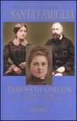 Una santa famiglia. Teresa di Lisieux e i suoi genitori Zelia Guérin e Luigi Martin Libro di  Antonio Maria Sicari