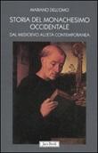 Storia del monachesimo occidentale dal Medioevo all'età contemporanea. Il carisma di San Benedetto tra VI e XX secolo Libro di  Mariano Dell'Omo