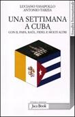 Una settimana a Cuba con il papa, Raul, Fidel e molti altri Libro di  Antonio Tarzia, Luciano Vasapollo