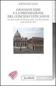 Giovanni XXIII e la preparazione del Concilio Vaticano II nei diari ineditii del direttore della «Civiltà cattolica» padre Roberto Tucci Libro di  Giovanni Sale