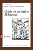 Guida del pellegrino di Santiago. Codex Calixtinus Libro di