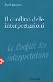 Il conflitto delle interpretazioni Libro di  Paul Ricoeur