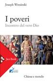 I poveri. Incontro del vero Dio Ebook di  Joseph Wresinski