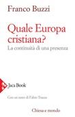 Quale Europa cristiana? La continuità di una presenza Ebook di  Franco Buzzi