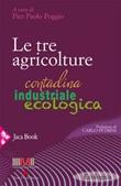 Le tre agricolture. Contadina, industriale, ecologica Ebook di