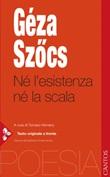 Né l'esistenza né la scala. Testo ungherese a fronte Ebook di  Géza Szöcs