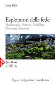 Esploratori della fede. Maldonado, Petavio, Mabillon, Newman, Rosmini Ebook di  Inos Biffi