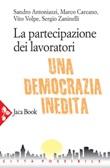 La partecipazione dei lavoratori. Una democrazia inedita Ebook di  Sandro Antoniazzi, Marco Carcano, Vito Volpe, Sergio Zaninelli