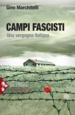 Campi fascisti. Una vergogna italiana Ebook di  Gino Marchitelli