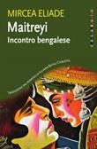 Maitreyi. Incontro bengalese Ebook di  Mircea Eliade
