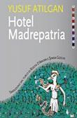 Hotel Madrepatria Ebook di  Yusuf Atilgan