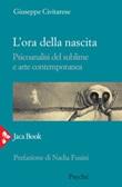 L' ora della nascita. Psicoanalisi del sublime e arte contemporanea Ebook di  Giuseppe Civitarese