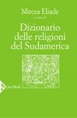 Dizionario delle religioni del Sudamerica Ebook di