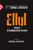 Ellul. Contro il totalitarismo tecnico Ebook di