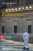 Francesco. La Chiesa tra ideologia teocon e «ospedale da campo» Ebook di  Massimo Borghesi