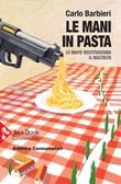 Le mani in pasta. Le mafie restituiscono il maltolto Ebook di  Carlo Barbieri