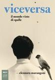 Viceversa. Il mondo visto di spalle Libro di  Eleonora Marangoni