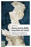 Breve storia delle macchie sui muri. Veggenza e anti-veggenza in Jean Dubuffet e altro Novecento Libro di  Adolfo Tura