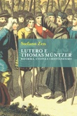 Lutero e Thomas Müntzer. Riforma, utopia e cristianesimo Ebook di  Stefano Zen