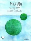 Marimo. Alla scoperta di un'alga leggendaria Libro di Sandy Aime