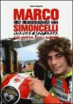 La leggenda di Marco Simoncelli. Una vita esagerata col vento fra i capelli