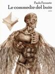 Le commedie del buio Ebook di  Paolo Ferrante, Paolo Ferrante