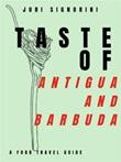 Taste of... Antigua and Barbuda. A food travel guide Ebook di  Juri Signorini, Juri Signorini