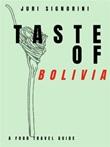 Taste of... Bolivia. A food travel guide Ebook di  Juri Signorini, Juri Signorini