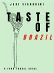 Taste of... Brazil. A food travel guide Ebook di  Juri Signorini, Juri Signorini