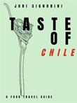 Taste of... Chile. A food travel guide Ebook di  Juri Signorini, Juri Signorini