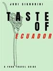 Taste of... Ecuador. A food travel guide Ebook di  Juri Signorini, Juri Signorini