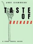 Taste of... Grenada. A food travel guide Ebook di  Juri Signorini, Juri Signorini