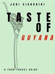 Taste of... Guyana. A food travel guide Ebook di  Juri Signorini, Juri Signorini