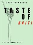 Taste of... Haiti. A food travel guide Ebook di  Juri Signorini, Juri Signorini