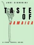 Taste of... Jamaica. A food travel guide Ebook di  Juri Signorini, Juri Signorini