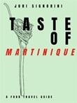 Taste of... Martinique. A food travel guide Ebook di  Juri Signorini, Juri Signorini