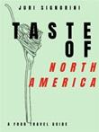 Taste of... North America and Canada. A food travel guide Ebook di  Juri Signorini, Juri Signorini