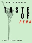 Taste of... Peru. A food travel guide Ebook di  Juri Signorini, Juri Signorini