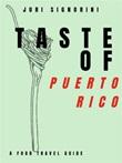 Taste of... Puerto Rico. A food travel guide Ebook di  Juri Signorini, Juri Signorini