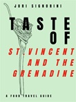 Taste of... St. Vincent and the Grenadine. A food travel guide Ebook di  Juri Signorini, Juri Signorini