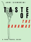 Taste of... The Bahamas. A food travel guide Ebook di  Juri Signorini, Juri Signorini